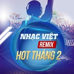 nhac viet remix hot thang 2 - dj