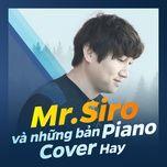 Mr.Siro Và Những Bản Piano Cover Hay