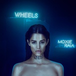 wheels (single) - moxie raia