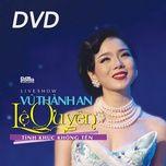 Liveshow Vũ Thành An - Lệ Quyên: Tình Khúc Không Tên (Full Show)