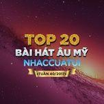 top 20 bai hat au my nhaccuatui tuan 40/2017 - v.a