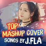 top mashup cover songs by j.fla - j.fla