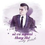 Sẽ Có Người Thay Thế (Nếu Ta Còn Bên Nhau OST) (Single)