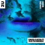 2u (seeb remix) (single) - david guetta, justin bieber, seeb