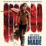 American Made (Original Motion Picture Soundtrack)
