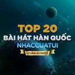 top 20 bai hat han quoc nhaccuatui tuan 41/2017 - v.a