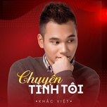 chuyen tinh toi (single) - khac viet