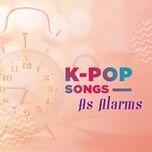 K-Pop Songs As Alarms