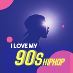 i love my 90s hip hop - v.a