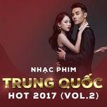 Nhạc Phim Trung Quốc Hot 2017 (Vol. 2)