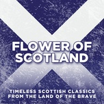 flower of scotland: timeless classics from the land of the brave - v.a