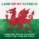land of my fathers: timeless welsh classics from the land of song - v.a