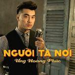 Người Ta Nói (Single) - Ưng Hoàng Phúc