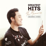 Greatest Hits - The Memories 2017 - Quang Vinh