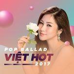 Nhạc Pop Ballad Việt Hot 2017