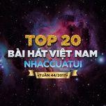 BXH Bài Hát Việt Nam NhacCuaTui Tuần 44/2017