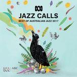 Jazz Calls: Best Of Australian Jazz 2017