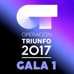 Ot Gala 1 (Operacion Triunfo 2017)