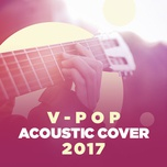V-Pop Acoustic Cover 2017