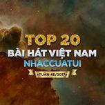 BXH Bài Hát Việt Nam NhacCuaTui Tuần 46/2017 - V.A