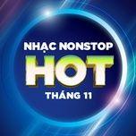 Nhạc Nonstop Hot Tháng 11/2017