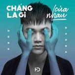 Chẳng Là Gì Của Nhau (Single) - Hồng Dương M4U
