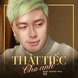 Thật Tiếc Cho Anh (Single) - Minh Vương M4U, BAK