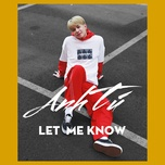 Let Me Know (Single) - Anh Tú