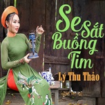Se Sắt Buồng Tim (Single) - Lý Thu Thảo