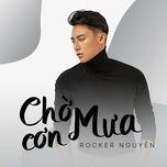 Chờ Cơn Mưa (Single) - Rocker Nguyễn