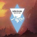 Buồn Của Anh Remix (Single) - K-ICM, Đạt G, Masew