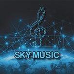 SKY MUSIC - Lift Music To The Sky