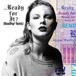 ...Ready For It? (BloodPop Remix) (Single)