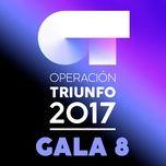 Ot Gala 8 (Operacion Triunfo 2017)