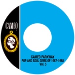 Cameo Parkway Pop And Soul Gems Of 1967-1968 Vol. 5