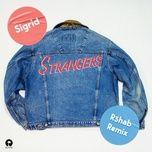 Strangers (R3hab Remix) (Single) - Sigrid