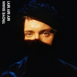 My My My! (Single) - Troye Sivan