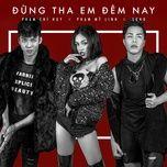 Đừng Tha Em Đêm Nay (Single) - Phạm Mỹ Linh, Phạm Chí Huy, Soho