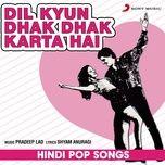 Dil Kyun Dhak Dhak Karta Hai (Single)