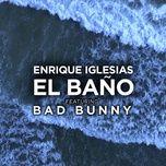 El Bano (Single) - Enrique Iglesias, Bad Bunny