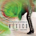 Celebrando La Historia De Mexico Vol. 2