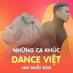 Những Ca Khúc Dance Việt Hay Nhất 2018
