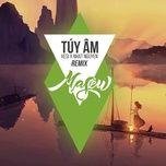 Túy Âm (Nhatnguyen x Masew Remix) (Single)