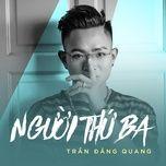 Người Thứ Ba (Single) - Trần Đăng Quang
