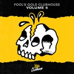 Fool's Gold Clubhouse Vol. 5