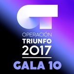 Ot Gala 10 (Operacion Triunfo 2017)