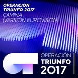 Camina (Version Eurovision / Operacion Triunfo 2017) (Single)