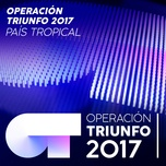 Pais Tropical (Operacion Triunfo 2017) (Single)
