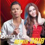 LK Nhạc Trẻ Song Ca Remix Hay Nhất 2018 - Lê Bảo Bình, Saka Trương Tuyền