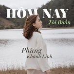 Hôm Nay Tôi Buồn (Single)